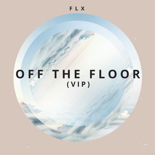 Off The Floor (VIP Mix & Extended) von Fl-X