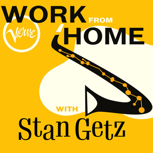 Work From Home with Stan Getz de Stan Getz