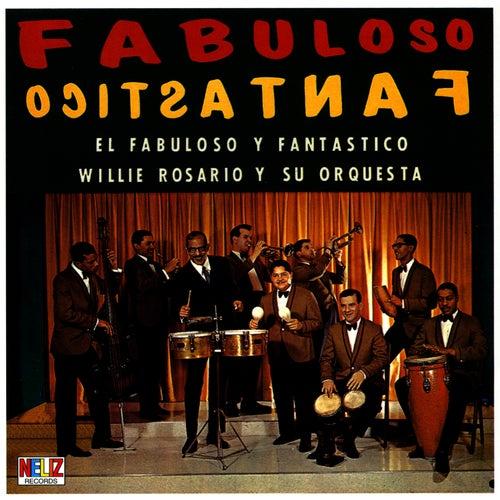 Fabuloso y Fantastico de Willie Rosario