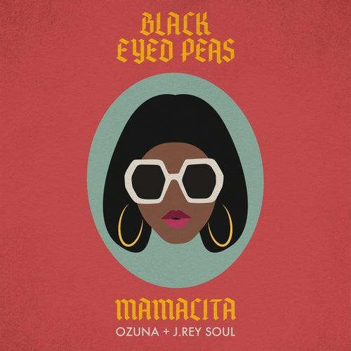 MAMACITA de Black Eyed Peas X Ozuna X J. Rey Soul