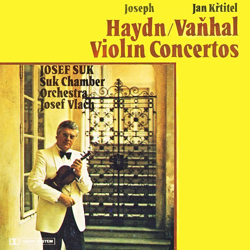 Haydn & Vaňhal: Concertos for Violins and Orchestra by Josef Suk