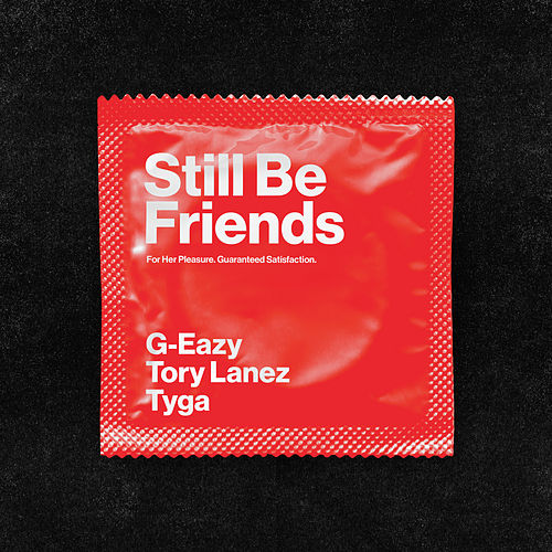 Still Be Friends by G-Eazy