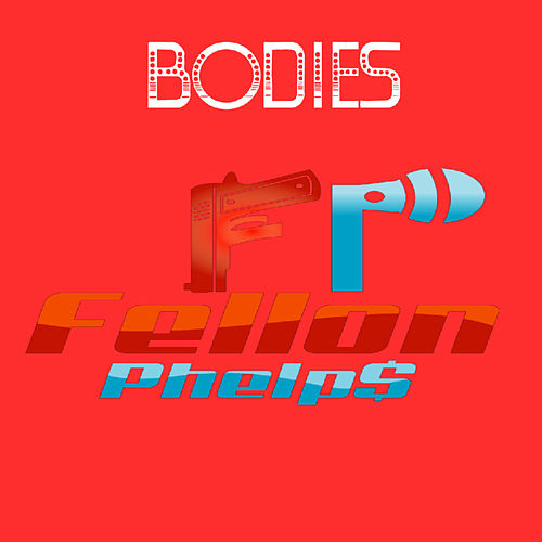 Bodies de Fellon Phelps