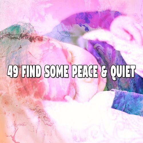 49 Find Some Peace & Quiet by Sounds Of Nature