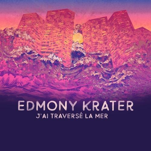 J'ai traversé la mer by Edmony Krater