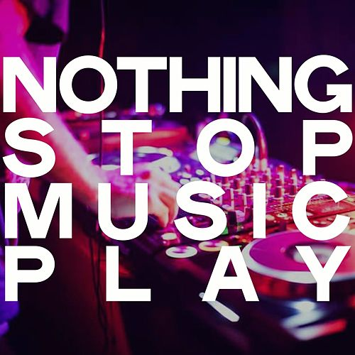 Nothing Stop Music Play (Selection House Music Play) de Various Artists