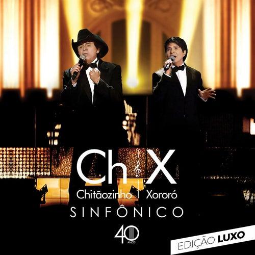 Sinfônico 40 anos (Edição Luxo) (Ao Vivo) de Chitãozinho & Xororó
