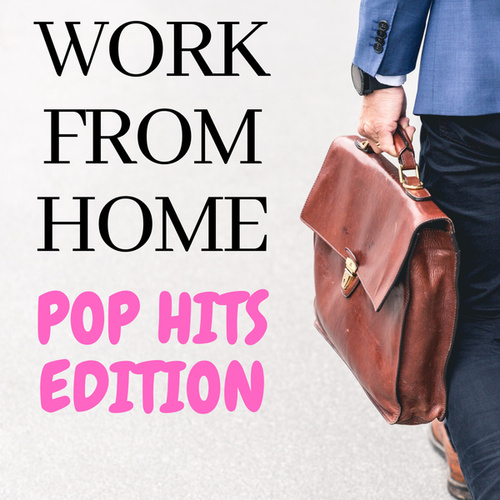 Work from Home - Pop Hits Edition fra Various Artists