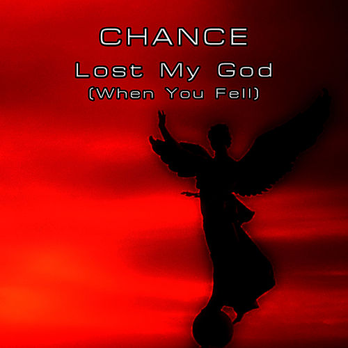 Lost My God (When You Fell) de Chance