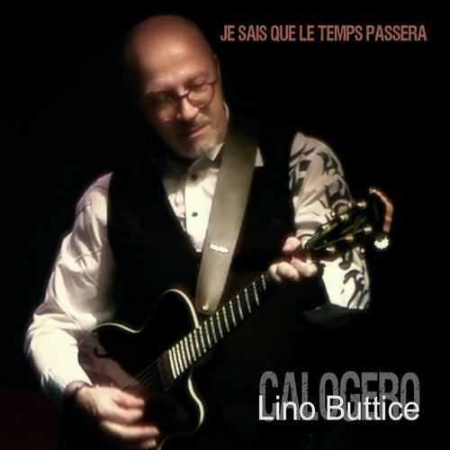 Je sais que le temps passera de Lino Buttice Calogero