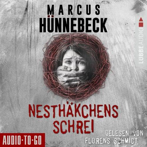 Nesthäkchens Schrei (Ungekürzt) von Marcus Hünnebeck