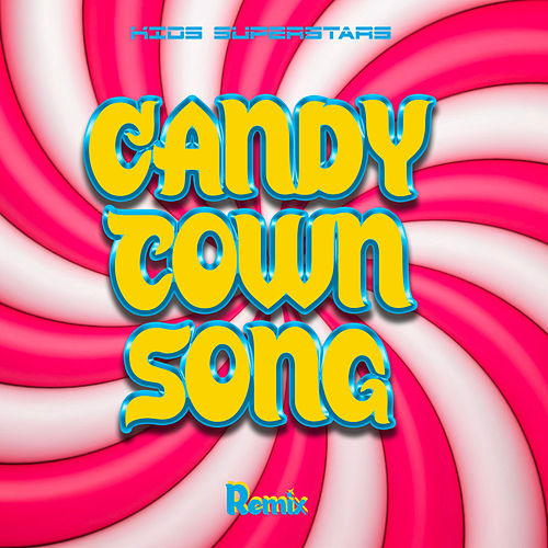 Candy Town Song (Remix) di Kids Superstars