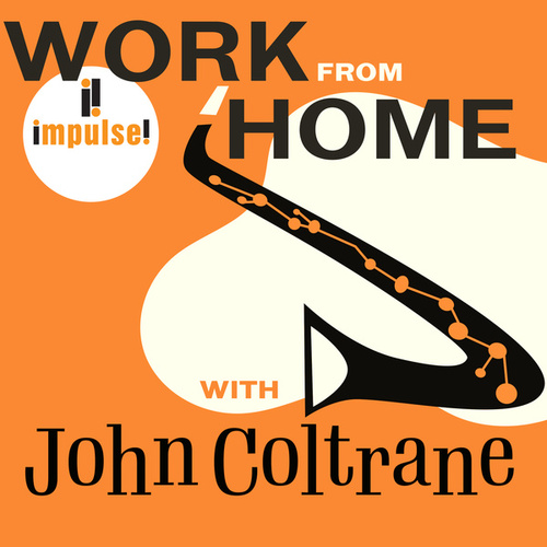 Work From Home with John Coltrane von John Coltrane