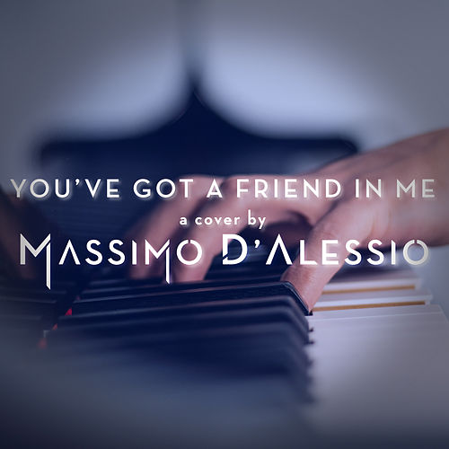 You've Got a Friend in Me (Piano Version) by Massimo D'Alessio