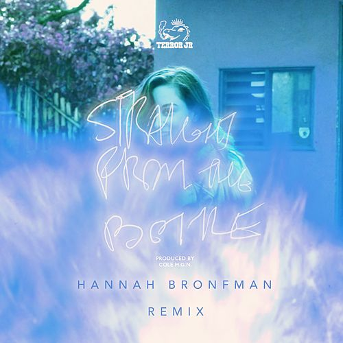 Straight from the Bottle (Hannah Bronfman Remix) by Terror Jr