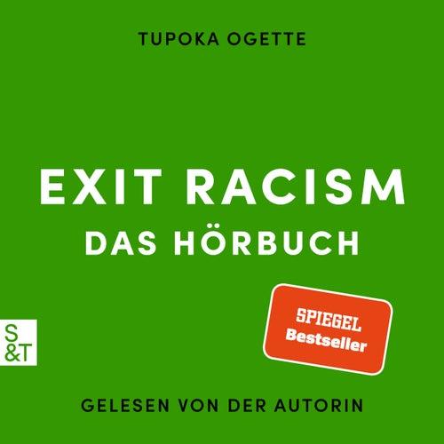 EXIT RACISM - rassismuskritisch denken lernen (Ungekürzt) von Tupoka Ogette