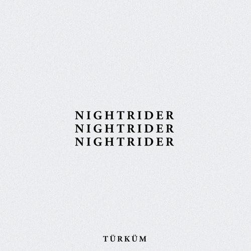 NIGHTRIDER by Türküm