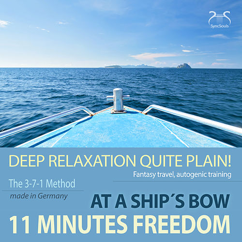 11 Minutes Freedom - Deep Relaxation Quite Plain! At a Ship's Bow - Fantasy Travel, Autogenic Training von Colin Griffiths-Brown