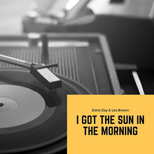 I got the Sun in the Morning von Doris Day