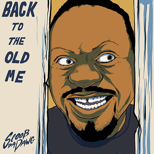 Back to the Old Me by Scoob da Dawg