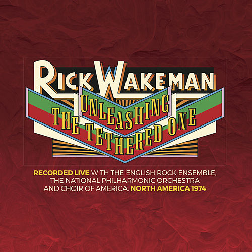 Unleashing the Tethered One de Rick Wakeman