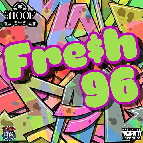 Fre$h 96 by Fre$h