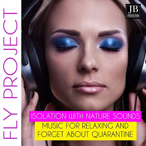 Isolation With Nature Sounds (Music For Relaxing And Forget About Quarantine) de Fly Project