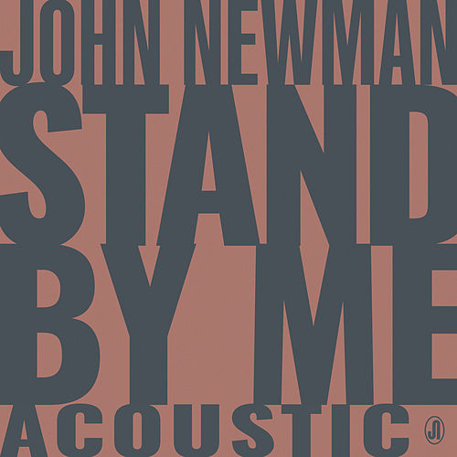 Stand By Me (Acoustic) by John Newman