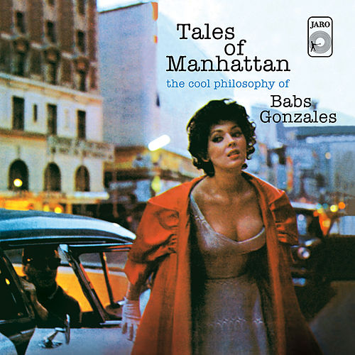 Tales of Manatthan: The Cool Philosophy of Babs Gonzales by Babs Gonzales