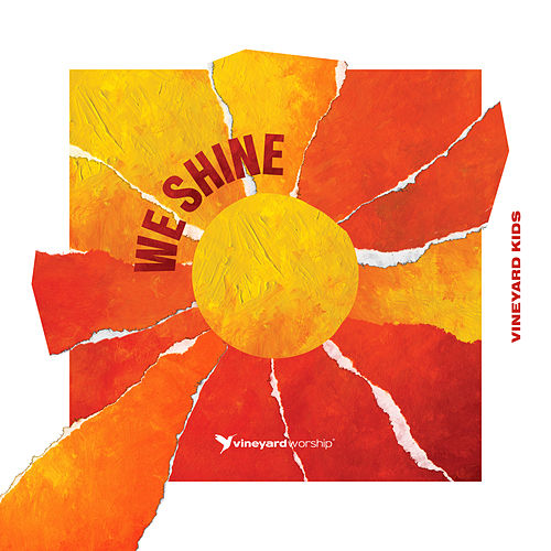 Vineyard Kids: We Shine by Vineyard Worship