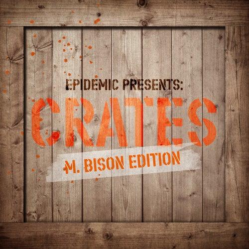 Epidemic Presents: Crates (M. Bison Edition) de Various Artists