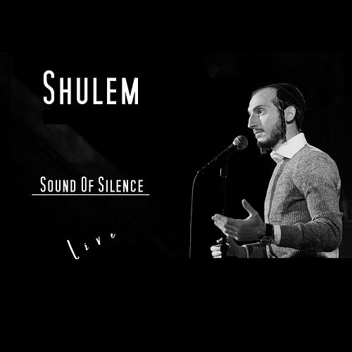Sound of Silence (Live) by Shulem