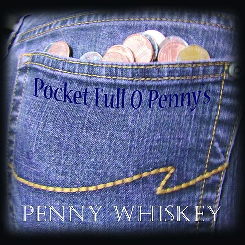 Pocket Full O' Penny's von Penny Whiskey