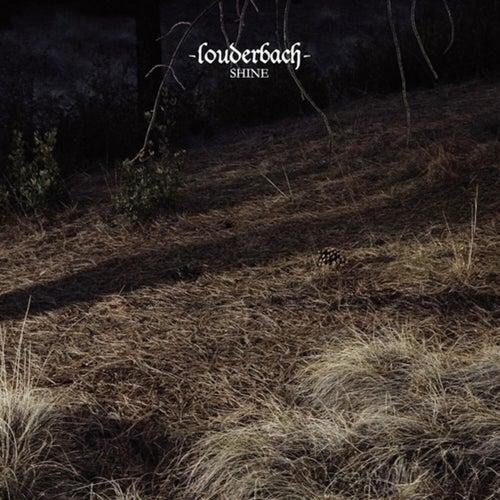 Shine (Radio Edit) von Louderbach