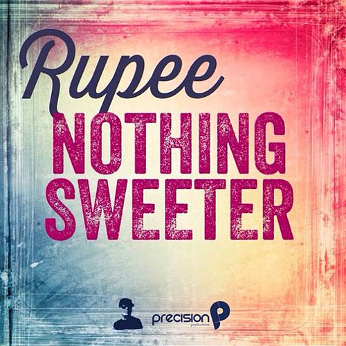 Nothing Sweeter von Rupee