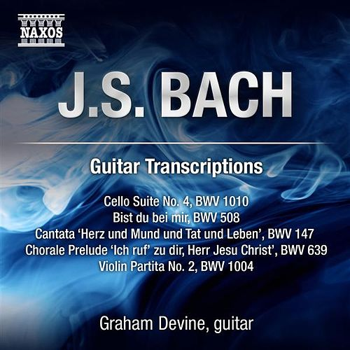 Bach: Transcriptions and Arrangements for Guitar by Graham Anthony Devine