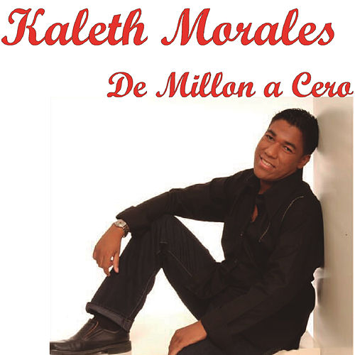 De Millon a Cero von Kaleth Morales