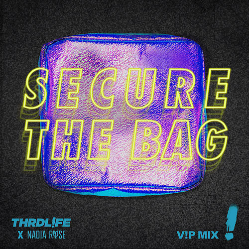 Secure The Bag (V!P Mix) by Thrdl!Fe