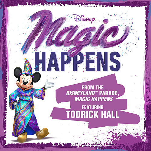 "Magic Happens (From ""The Disneyland Parade, Magic Happens"") by Todrick Hall"