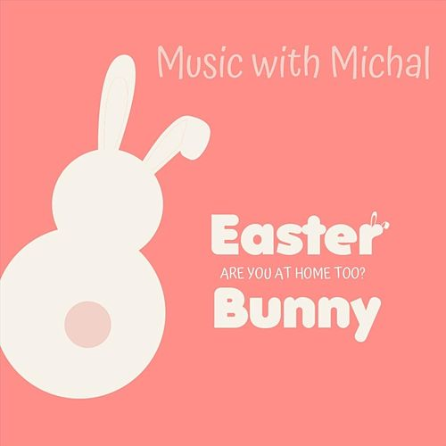 Easter Bunny (Are You at Home Too?) de Music