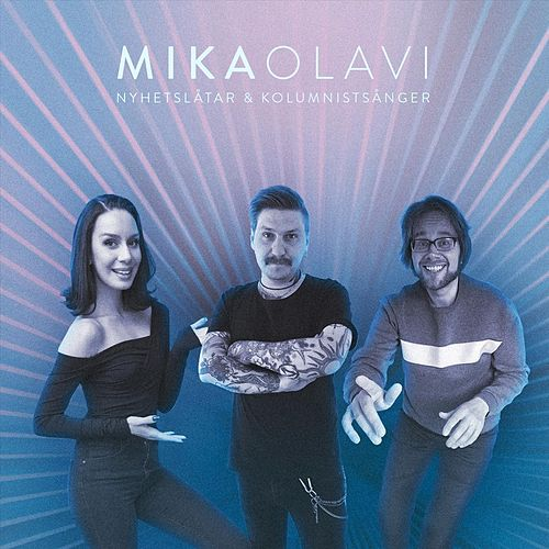 Nyhetslåtar & kolumnistsånger de Mika Olavi