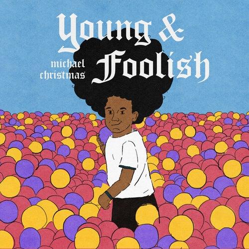 Young and Foolish van Michael Christmas