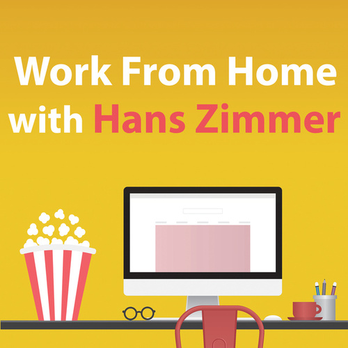Work From Home With Hans Zimmer by Hans Zimmer