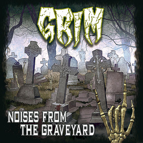 Noises From the Graveyard by Grim