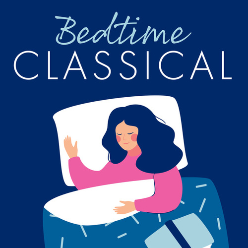 Bedtime Classical von Various Artists