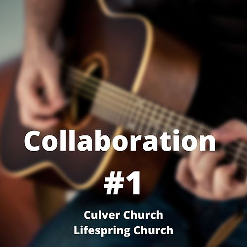 Collaboration #1 de Culver Church