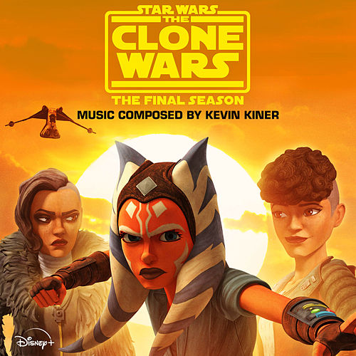 Star Wars: The Clone Wars - The Final Season (Episodes 5-8) (Original Soundtrack) by Kevin Kiner