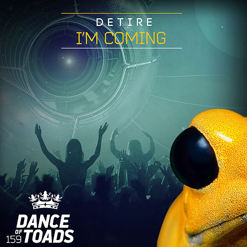 I'm Coming by Detire