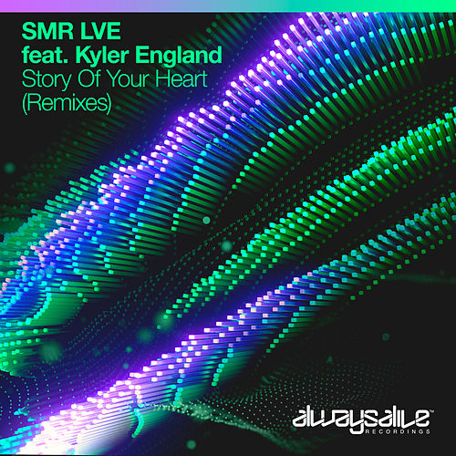 Story Of Your Heart (Remixes) van SMR LVE