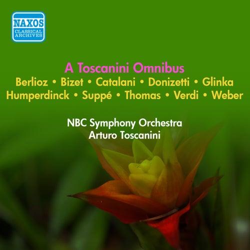 Orchestral Music - Bizet, G. / Donizetti, G. / Verdi, G. / Weber, C.M. / Catalani, A. / Suppe, F. / Berlioz, H. (A Toscanini Omnibus) (1940-1952) de Arturo Toscanini
